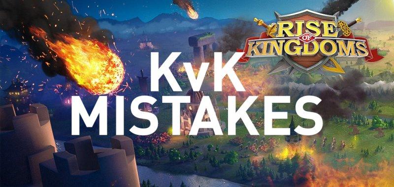 kvk mistakes rise of kingdoms
