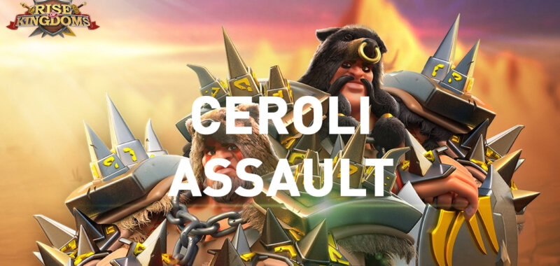 Ceroli Assault Event Rise of Kingdoms