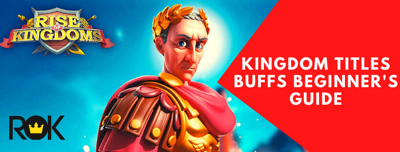Kingdom Title Buffs Beginner's Guide